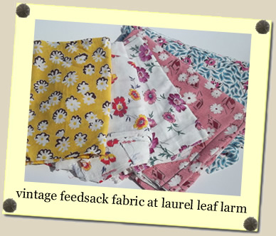 vintage feedsack fabric at Laurel Leaf Farm