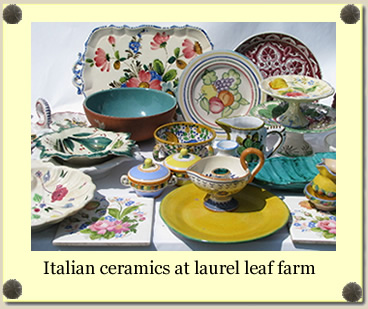 Italian ceramics at Laurel Leaf Farm