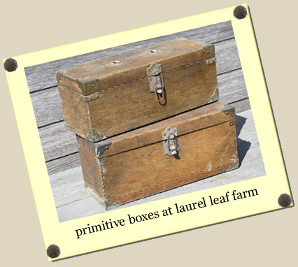 primitive boxes at Laurel Leaf Farm