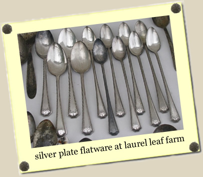 silver plate flatware at Laurel Leaf Farm