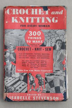 1940s vintage Crochet & Knitting for Every Woman, needlework handy book of fashions & gifts to make