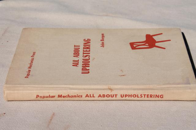 1950s Popular Mechanics hand book All About Upholstering  mid century  modern furniture designs. 1950s Popular Mechanics hand book All About Upholstering  mid