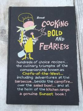 1st edition Sunset Chefs of the West cookbook, Cooking Bold & Fearless