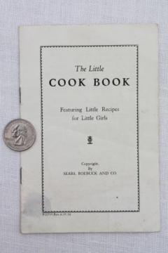30s or 40s vintage Sears Little Cook Book, Little Recipes for Little Girls