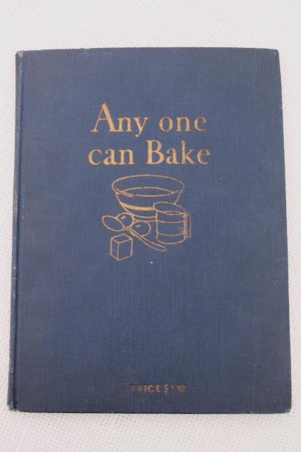 30s vintage cookbook w/ color illustrations, baking recipe book Anyone Can Bake dated 1930