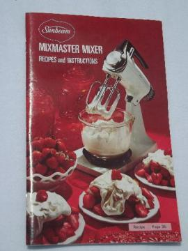 70s vintage Sunbeam mixmaster cookbook, mixer instructions and recipes