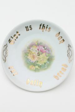 Give Us This Day Our Daily Bread, turn of the century vintage painted china plate