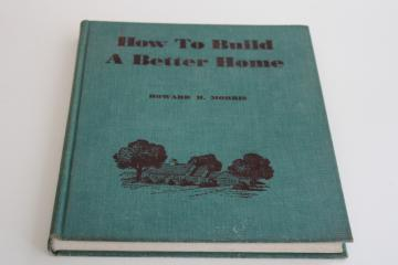 How to Build a Better Home 1940s vintage book architecture home building & ownership