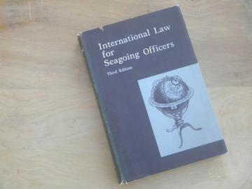 International Law for Seagoing Officers Navy/Coast Guard/Merchant Marine