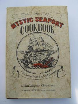 The Mystic Seaport Cookbook, 350 Years of New England Cooking