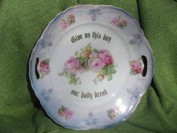 antique roses china motto plate, Give Us This Day Our Daily Bread