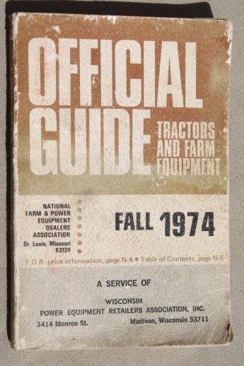 vintage 1974 tractor & farm equipment guide, price guide w/ specifications for old tractors & farm machinery