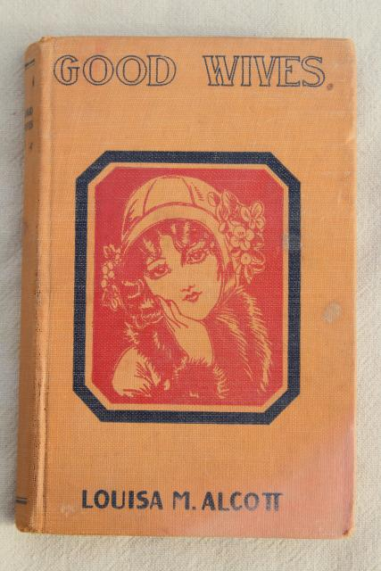 vintage books antique cover art bindings, Louisa May Alcott - Good Wives, Old Fashioned Girl