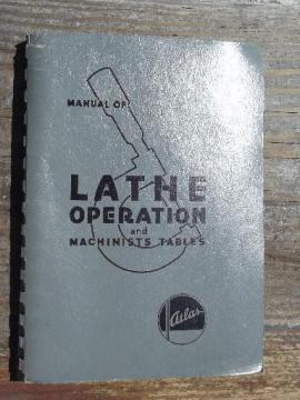 vintage machinist's lathe operation manual w/illustrations and tables